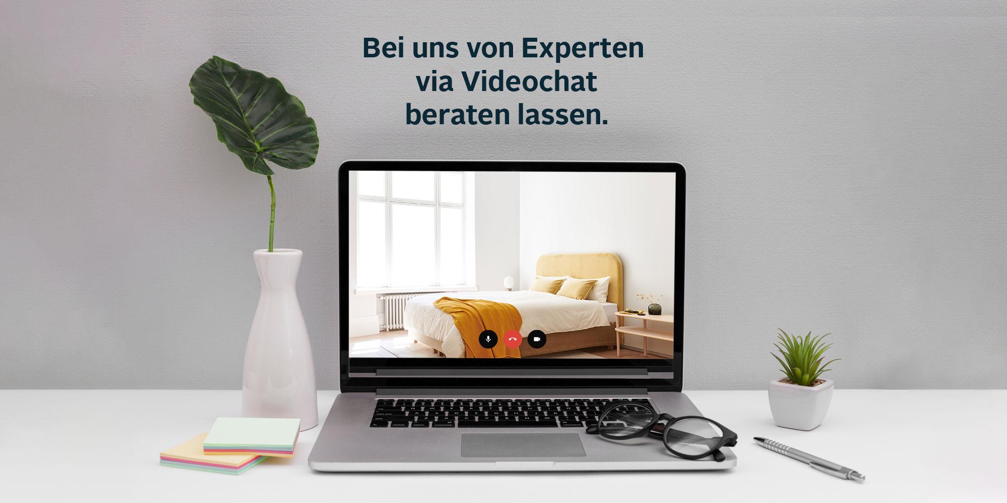 Videochat Beratung mit unseren Experten